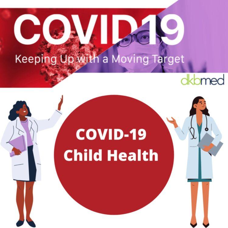 cover art for 9/29/2021 - COVID-19 Child Health