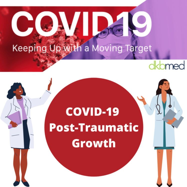 cover art for 10/13/2021 - COVID-19 Post-Traumatic Growth