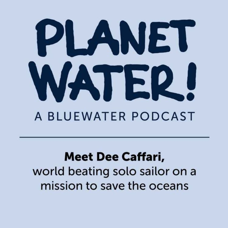 cover art for Planet Water! meets Dee Caffari