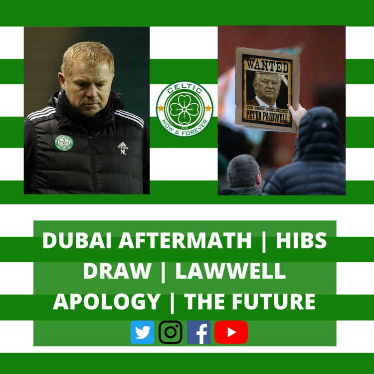 cover art for DUBAI AFTERMATH | HIBS DRAW | LAWWELL APOLOGY | THE FUTURE