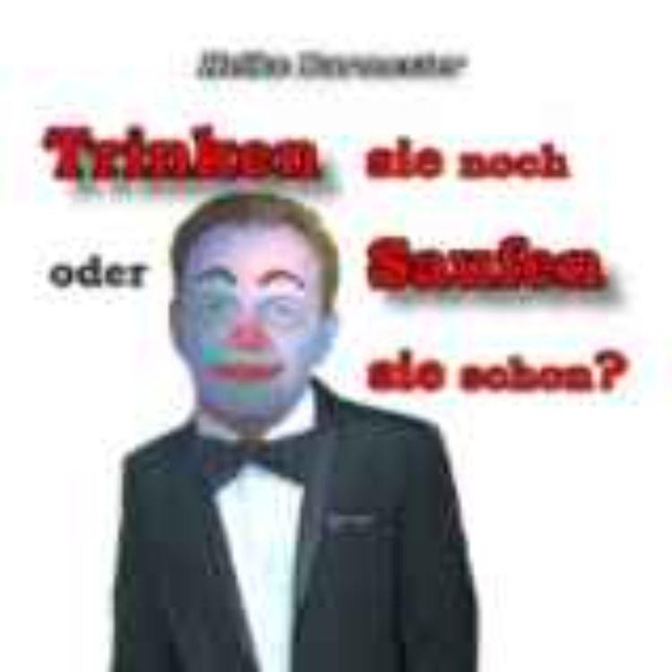 cover art for Trinkst Du noch - oder säufst Du schon? by Heike Burmester