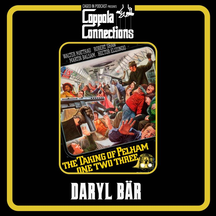 cover art for Coppola Connections 16: Taking Of The Pelham One Two Three (1974) Daryl Bär (Sudden Double Deep, Is Paul Dano OK?)