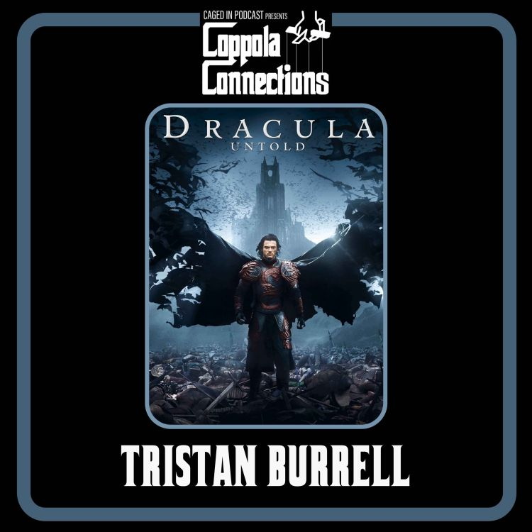 cover art for Coppola Connections 17: Dracula Untold (2014) Tristan Burrell