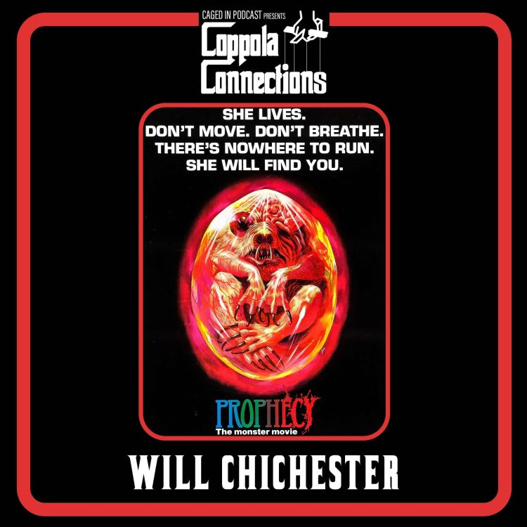 cover art for Coppola Connections 18: Prophecy (1979) Will Chichester