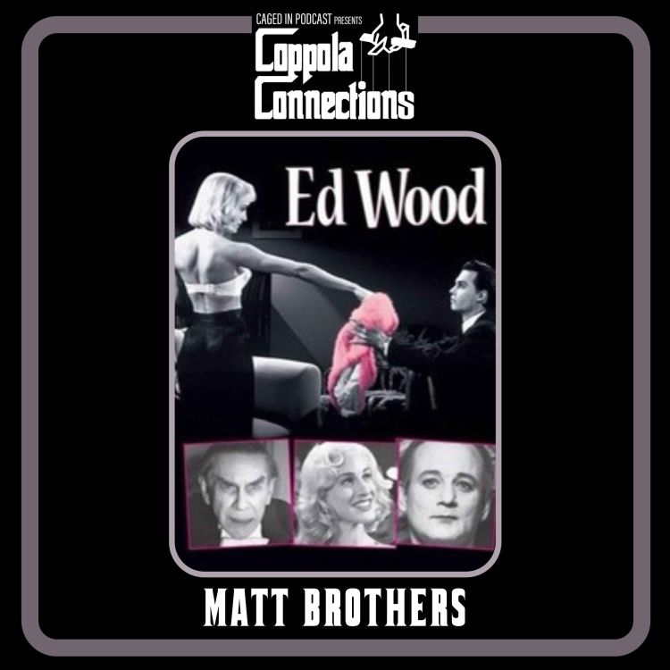 cover art for Coppola Connections 20: Ed Wood (1994) Matt Brothers (Spocklight, Sudden Double Deep, Is Paul Dano OK?)