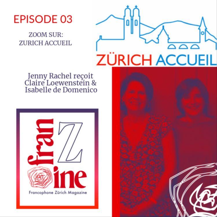 cover art for ép. 03: Zoom sur Zürich Accueil