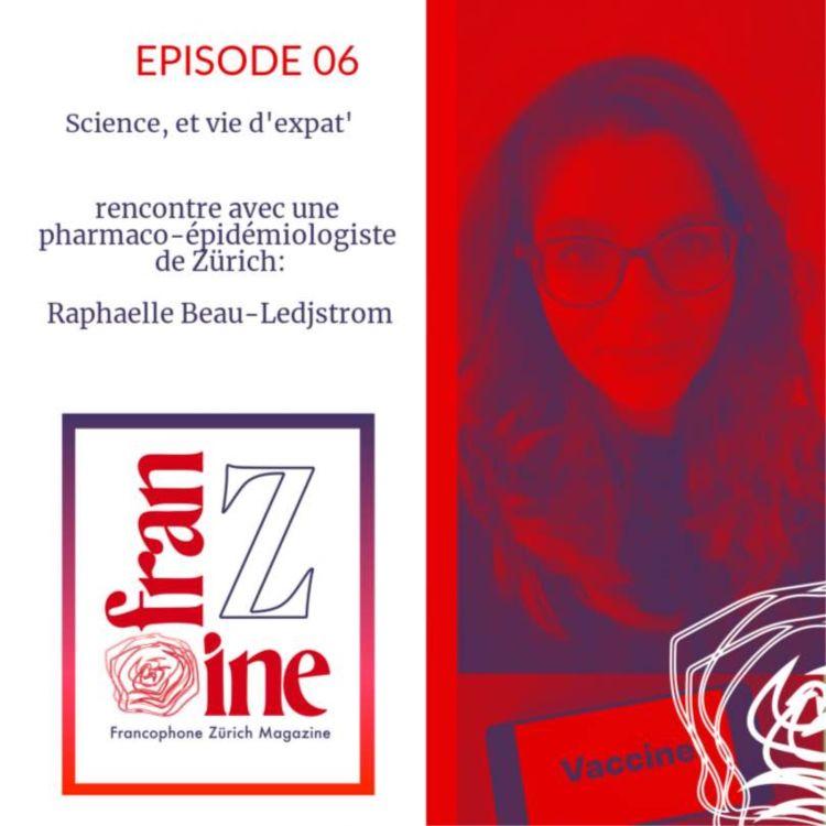 cover art for ép.06: Science et vie d'expat': rencontre avec Raphaelle Beau-Ledjstrom