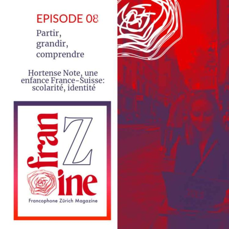 cover art for ép. 08: Hortense Note, scolarité, identité, une enfance France-Suisse