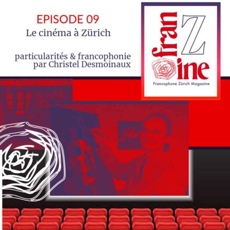cover art for ép. 09: Christelle Desmoinaux, Le cinéma à Zürich, Conseils, particularités & Francophonie