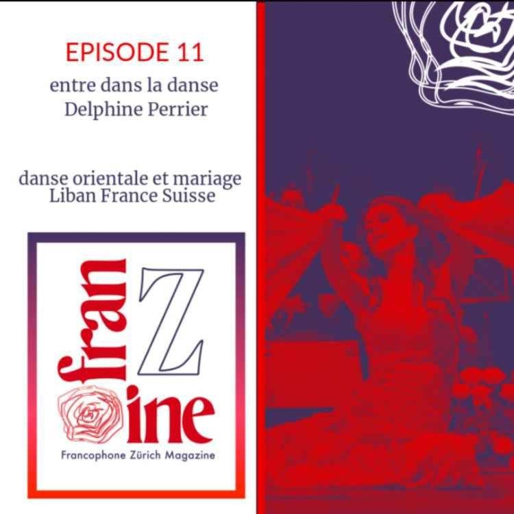 cover art for ép. 11 : Delphine Perrier, Entre dans la danse- orientale et mariage Liban France Suisse