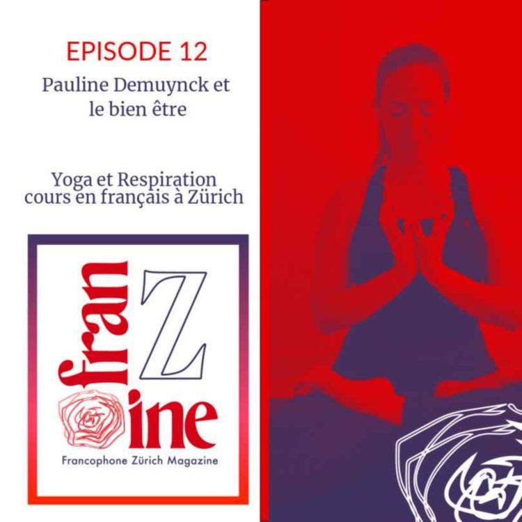 cover art for ép.12 : bons Shakras de Pauline Demuynck, professeure de Yoga en Français à Zürich