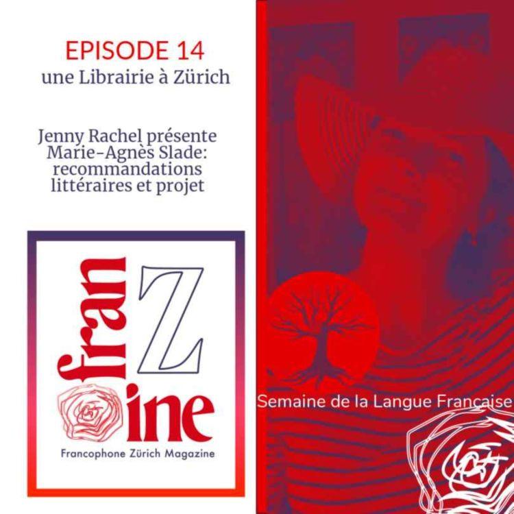 cover art for ép.14 : Une librairie à Zürich ? par Marie-Agnès Slade, et ses livres du moment