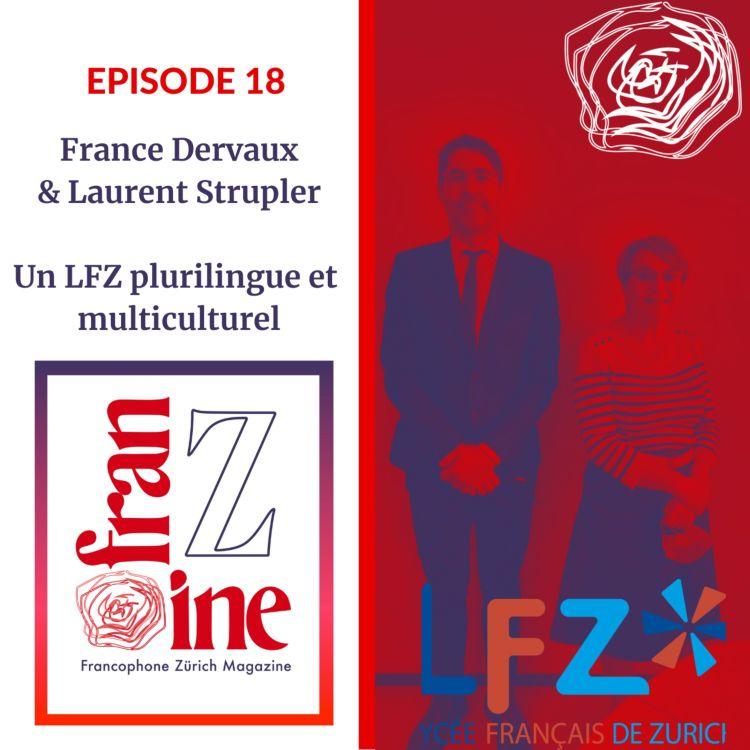 cover art for ép. 18 :  France Dervaux et Laurent Strupler - Un LFZ plurilingue et multiculturel.