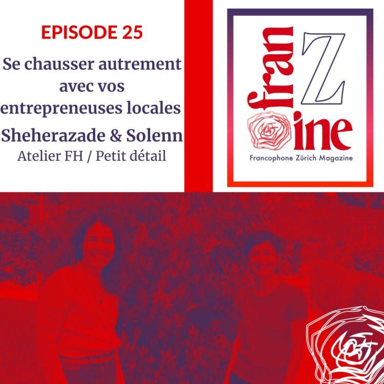 cover art for ép. 25: Se chausser autrement avec vos entrepreneuses locales, Sheherazade Lesueur et Solenn Carnaille