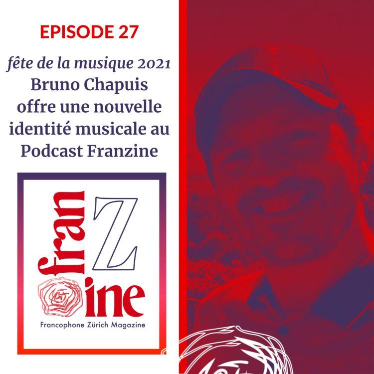 cover art for ép.27: Une nouvelle identité musicale pour le Podcast: Bruno Chapuis, fête la musique