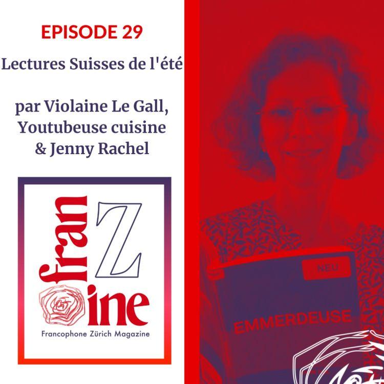 cover art for ép.29: lectures suisses de l'été, Violaine Le Gall -youtubeuse culinaire, & Jenny Rachel