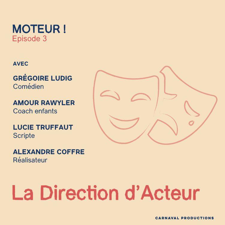 cover art for Ep. 3 - La Direction d'Acteur