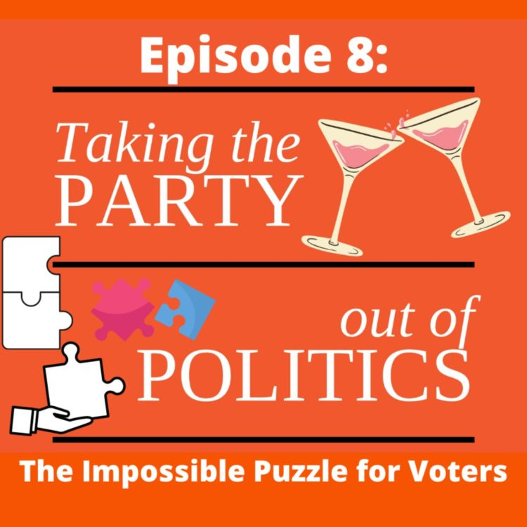 cover art for Taking the Party out of Politics - Episode 8