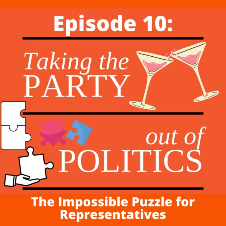 cover art for Taking the Party out of Politics - Episode 10