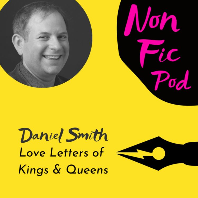 cover art for From the Archives: Daniel Smith and the Love Letters of Kings and Queens