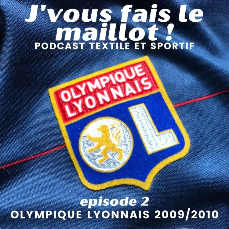 cover art for Episode 2 - Olympique Lyonnais 2009/2010