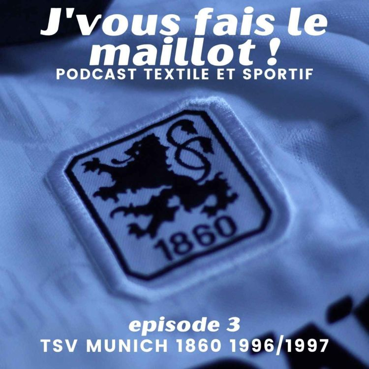 cover art for Episode 3 - TSV Munich 1860 - 1996/1997
