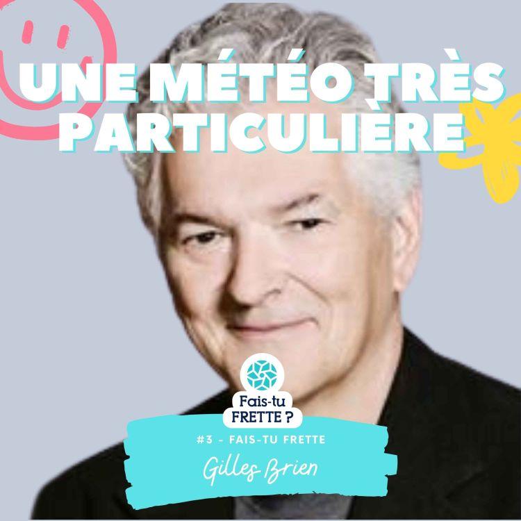 cover art for #03- Une météo très particulière - Gilles Brien