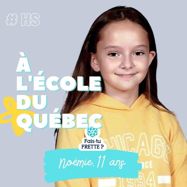 cover art for #HS A l'école du Québec - Noémie, 11 ans