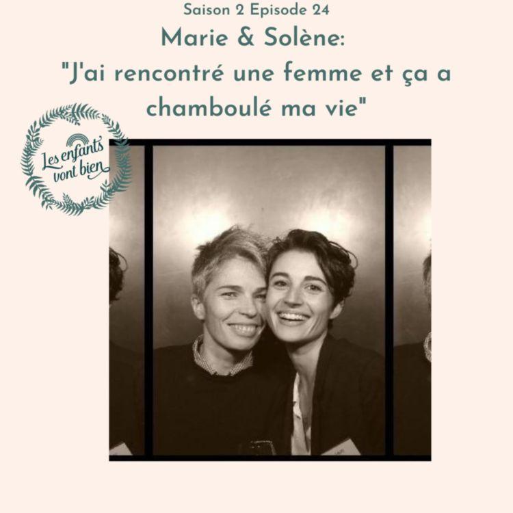 """cover art for Marie & Solène: """"J'ai rencontré une femme et ça a chamboulé ma vie"""""""