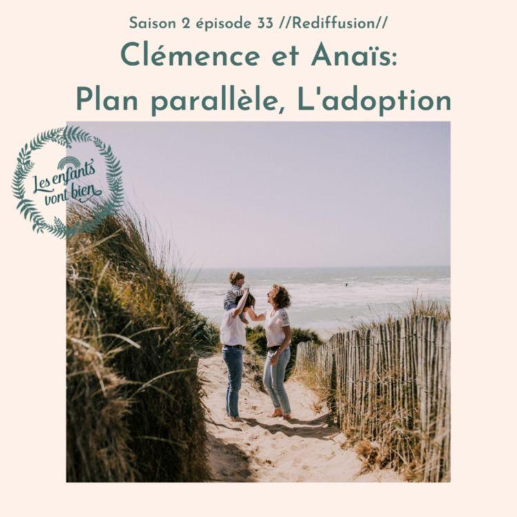 cover art for Clémence et Anaïs: Plan parallèle, L'adoption // Rediffusion //