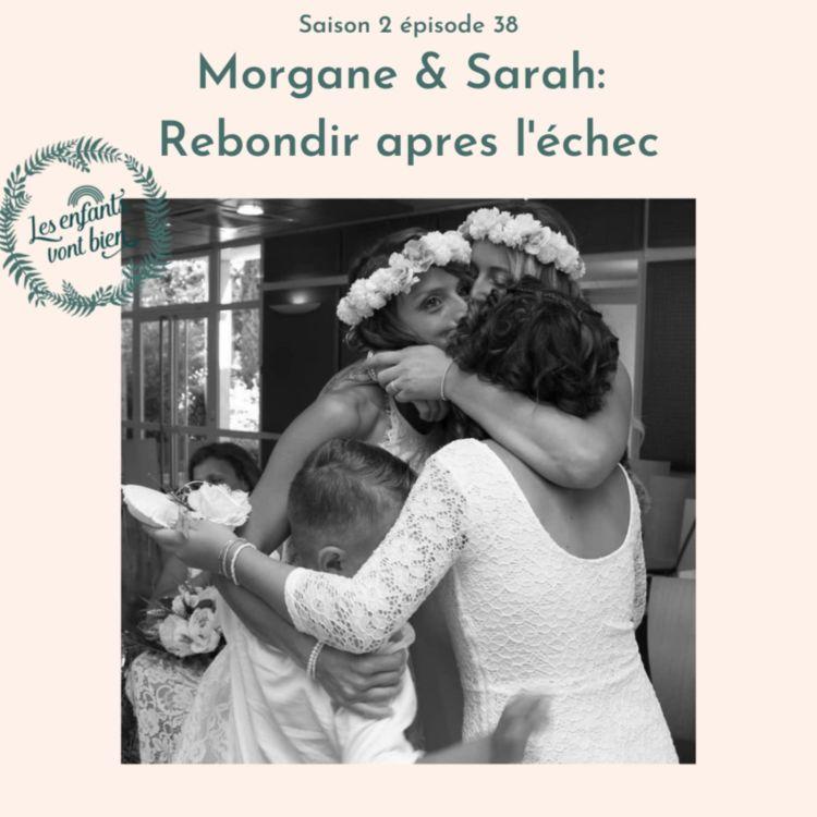 cover art for Morgane & Sarah: rebondir après l'échec