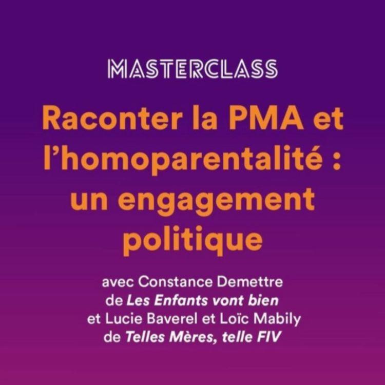 cover art for Raconter la PMA et l'homoparentalité: un engagement politique