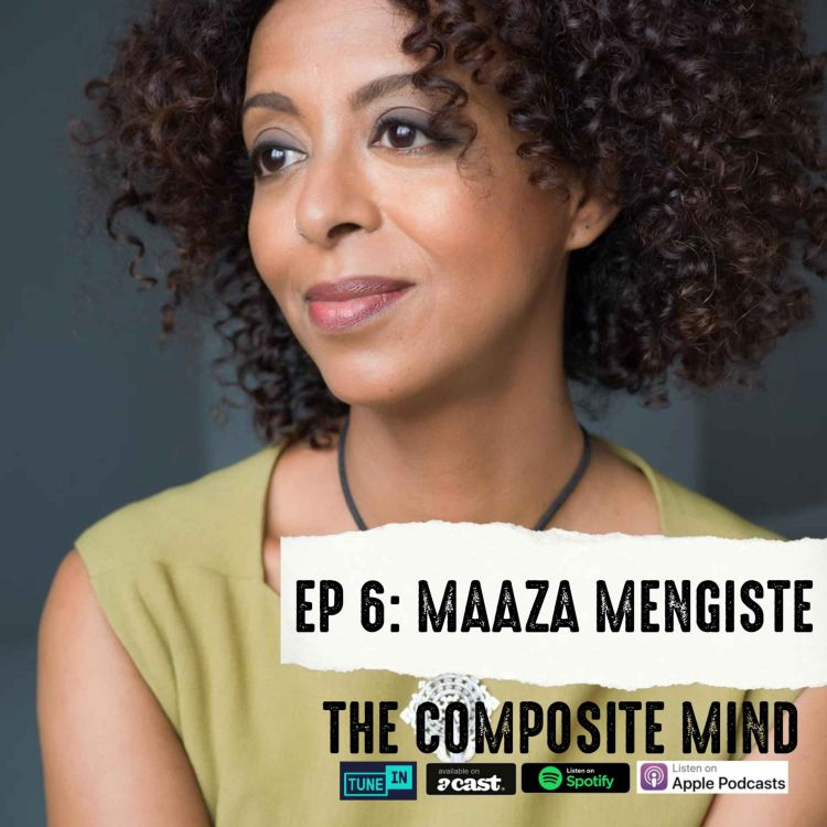 cover art for The Composite Mind: Maaza Mengiste