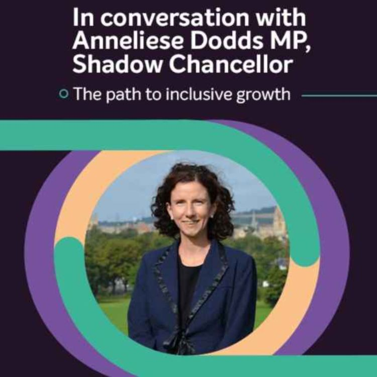 cover art for In conversation with Anneliese Dodds MP, Shadow Chancellor