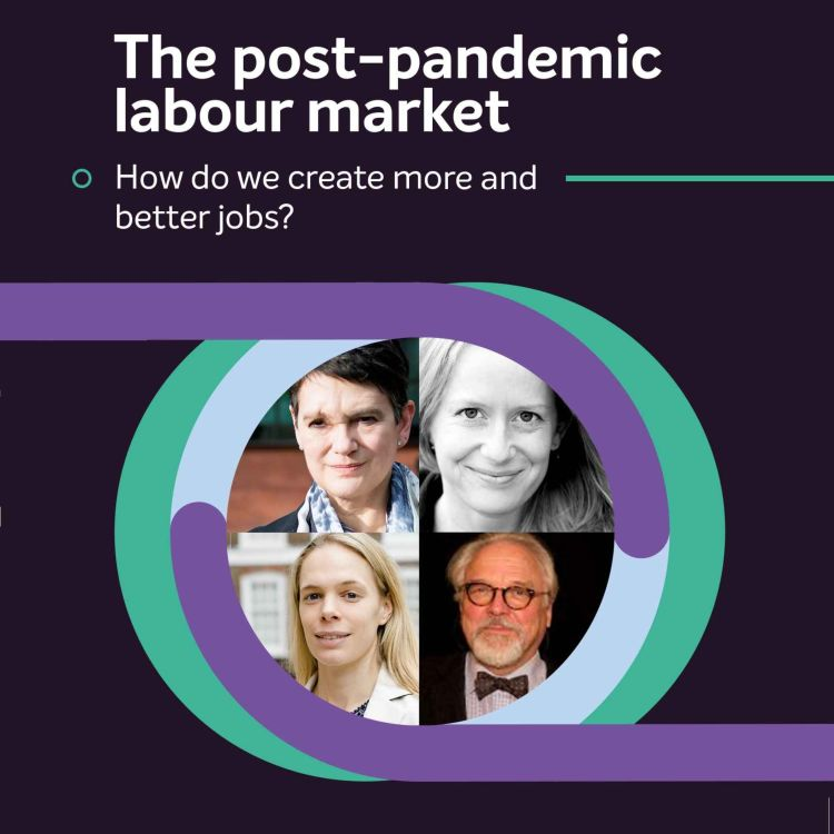 cover art for The post-pandemic labour market: How do we create more and better jobs?