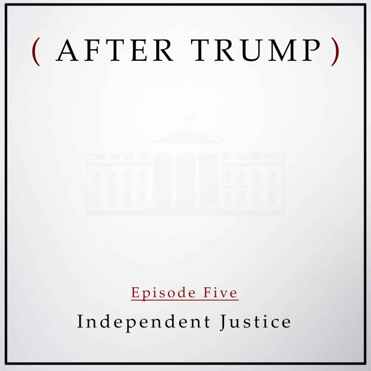 cover art for Episode 5: Independent Justice