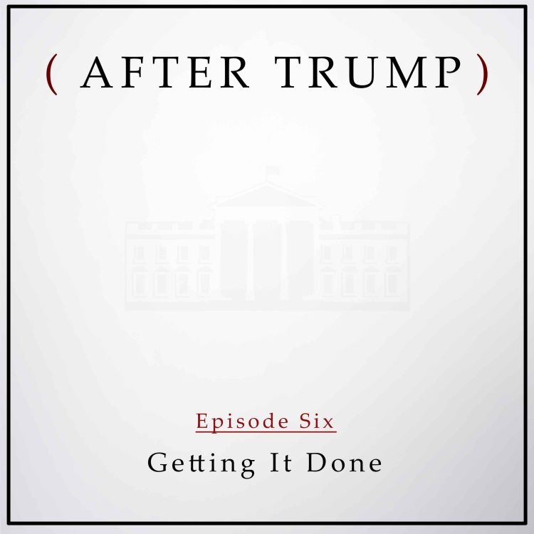 cover art for Episode 6: Getting It Done