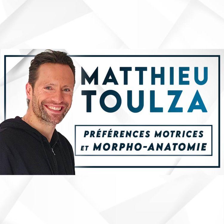 cover art for #77 Matthieu Toulza - Profiler un athlète avec une précision chirurgicale (morpho-anatomie, préférences motrices et cognitives)