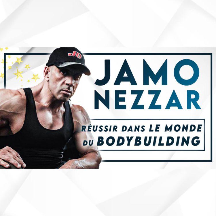 cover art for #80 Jamo Nezzar - De l'Algérie à la Californie pour réussir une carrière de bodybuilder
