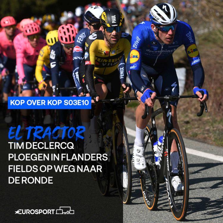 cover art for De 'tractor' en ploegen in Flanders Fields: Tim Declercq en op weg naar de Ronde