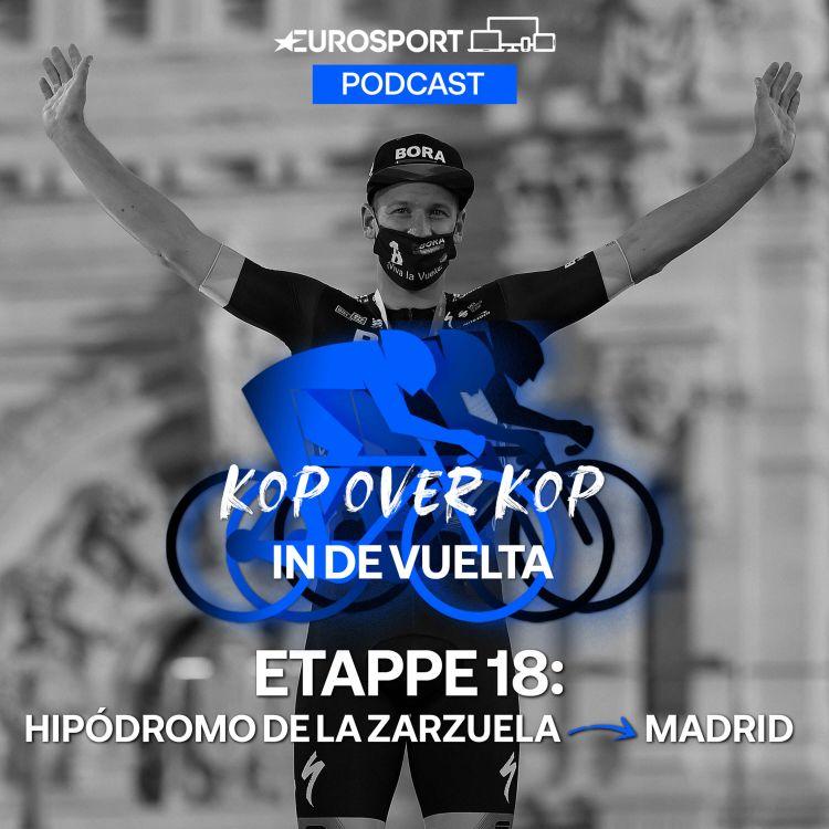 cover art for Kop over Kop in de Vuelta   Etappe 18: Hipódromo de la Zarzuela - Madrid