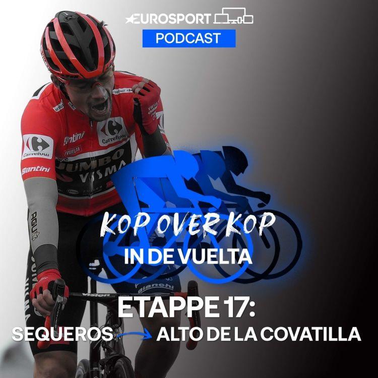 cover art for Kop over Kop in de Vuelta | Etappe 17: Sequeros - Alto de la Covatilla