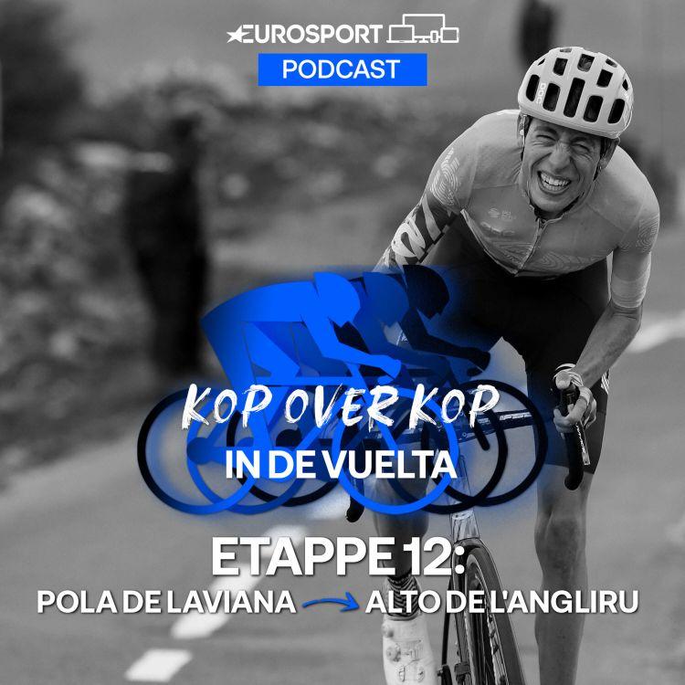 cover art for Kop over Kop in de Vuelta   Etappe 12: Pola de Laviana - Alto de l'Angliru