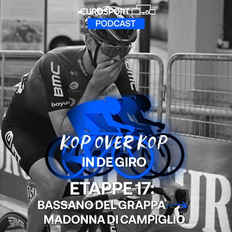 cover art for Kop over Kop in de Giro   Etappe 17: Bassano del Grappa-Madonna di Campiglio