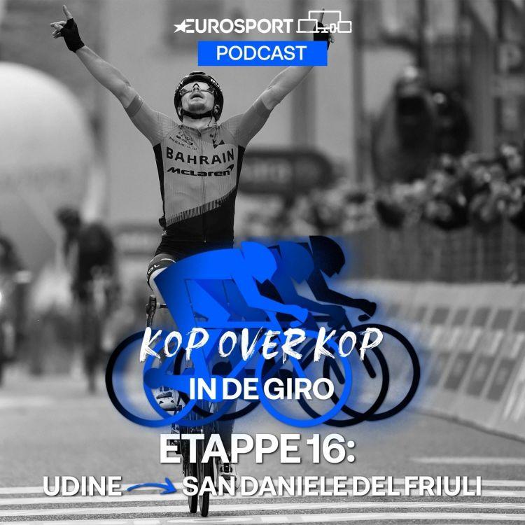 cover art for Kop over Kop in de Giro   Etappe 16: Udine-San Daniele del Friuli