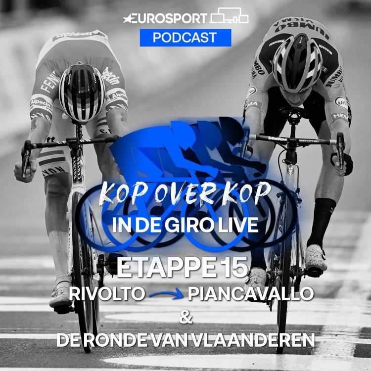 cover art for Kop over Kop in de Giro LIVE   Etappe 15: Rivolto – Piancavallo & De Ronde van Vlaanderen