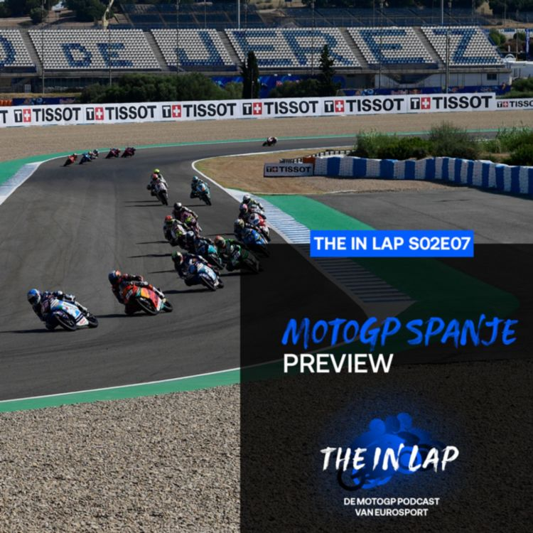 cover art for De MotoGP Spanje preview | The In Lap s02e07