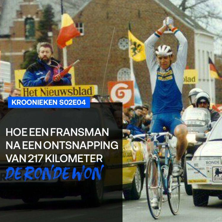 cover art for Hoe een Fransman na een ontsnapping van 217 kilometer De Ronde won | Kroonieken s02e04