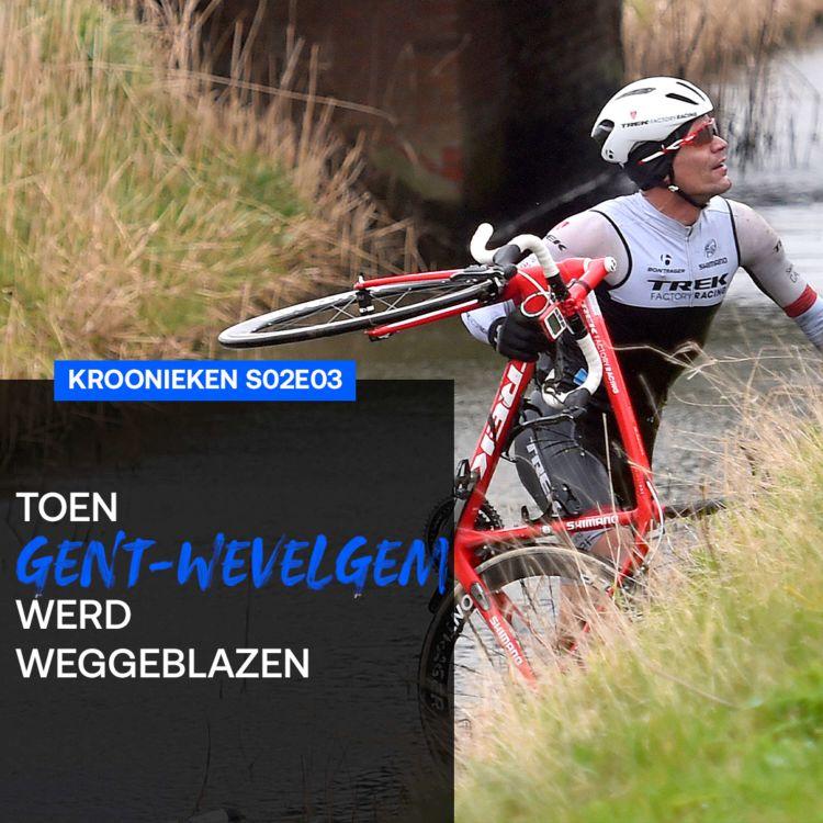 cover art for Toen Gent-Wevelgem werd weggeblazen   Kroonieken s02e03