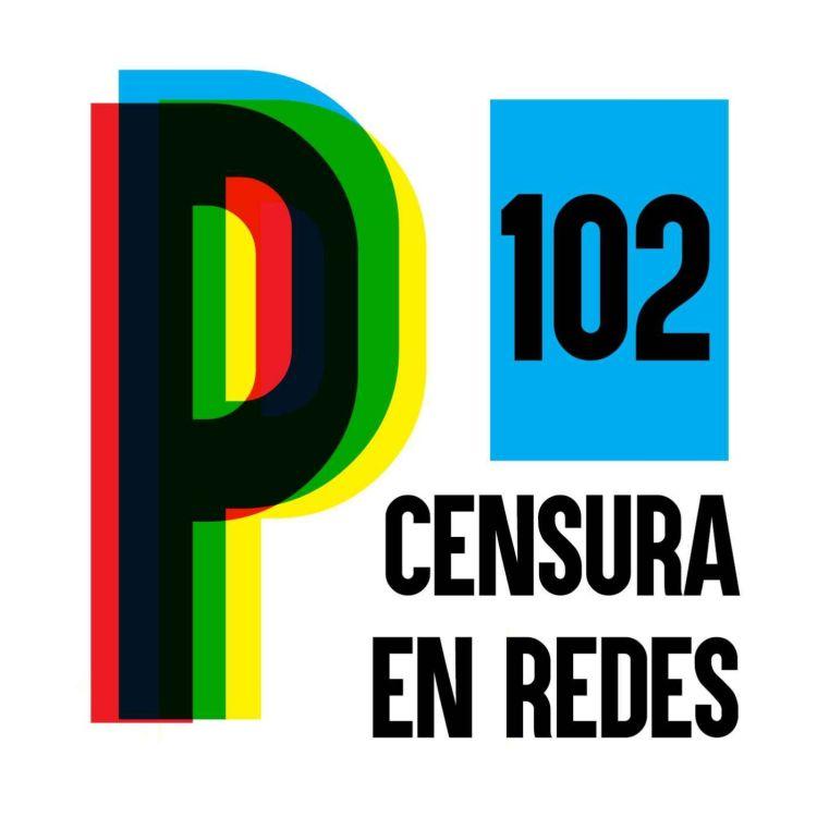 cover art for 102. EDITORIAL ¿Nos censuran en redes sociales?